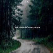 Let's Have a Conversation de RK