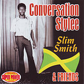Conversation Stylee - Slim Smith & Friends de Various Artists