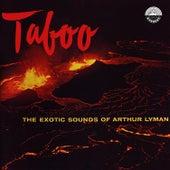 Taboo: The Exotic Sounds of Arthur Lyman von Arthur Lyman