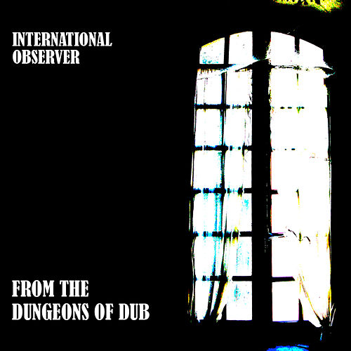 From the Dungeons of Dub EP by International Observer