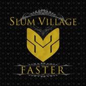 Faster by Slum Village