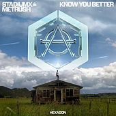 Know You Better de Stadiumx