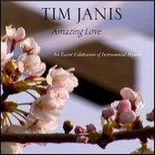 Amazing Love by Tim Janis