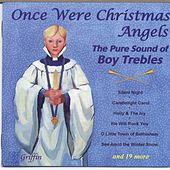 Once Were Christmas Angels: The Pure Sound of Boy Trebles von Various Artists