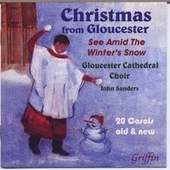 Christmas from Gloucester Cathedral: See Amid the Winter's Snow by Gloucester CathedralChoir