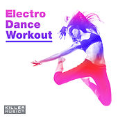Electro Dance Workout by Various Artists