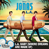 L.A. Baby (Where Dreams Are Made Of) by Jonas Brothers
