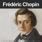 Trois Nouvelles Études, B. 130 von Frédéric Chopin