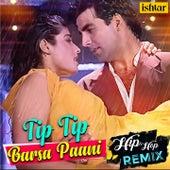 Tip Tip Barsa Paani - Hip Hop Remix by Udit Narayan