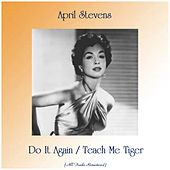Do It Again / Teach Me Tiger (All Tracks Remastered) by April Stevens