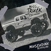 Miss That Truck by Muscadine Bloodline