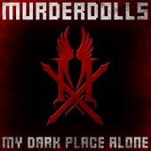 My Dark Place Alone de Murderdolls