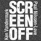 Screen Off by Ken Vandermark