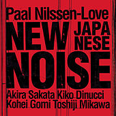 New Japanese Noise by Paal Nilssen-Love