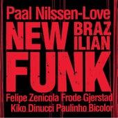 New Brazilian Funk de Paal Nilssen-Love