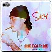 She Told Me by Sky