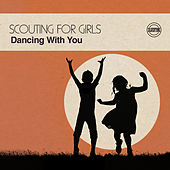 Dancing with You by Scouting For Girls