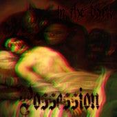 Possession de In The Dark