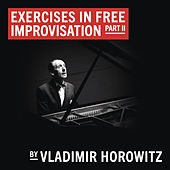 Exercises in Free Improvisation Part II (Remastered) de Vladimir Horowitz