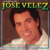 El Álbum de José Velez (Remasterizado) von Jose Velez