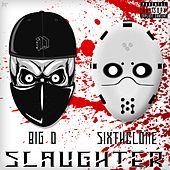 Slaughter by Big D