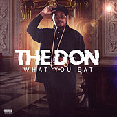 What You Eat (Remastered) by The Don