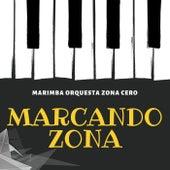 Marcando Zona by Marimba Orquesta Zona Cero