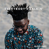 Everybody's Talkin' by Kelvin Jones