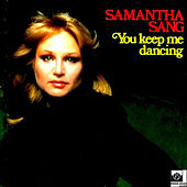You Keep Me Dancing by Samantha Sang