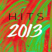 2013 Hits von Various Artists