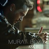 Aşk Bu by Murat Boz