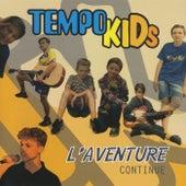 L'aventure continue von TempoKids
