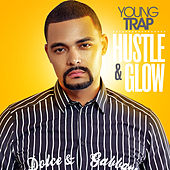 Hustle & Glow von Young Trap