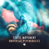 Universal Psychedelics von Static Movement