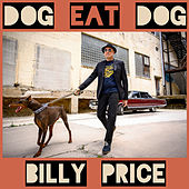 Dog Eat Dog by Billy Price
