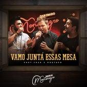 Vamo Juntá Essas Mesa by Monte Negro