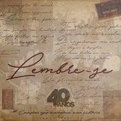 Lembre-se: Canções Que Marcaram Essa História (40 Anos) von Bispo Rodovalho
