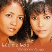Vencer ou Vencer by Lúcia e Léia