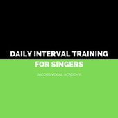 Daily Interval Training For Singers by Jacobs Vocal Academy