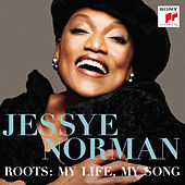 Roots: My Life, My Song de Jessye Norman