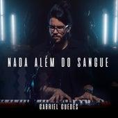 Nada Além do Sangue by Gabriel Guedes de Almeida