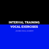 Interval Training Vocal Exercises by Jacobs Vocal Academy