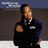 My Life's Lyric by DeWayne Woods