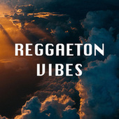 Reggaeton Vibes von Various Artists