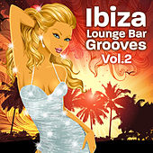 Ibiza Lounge Bar Grooves Vol.2 de Various Artists