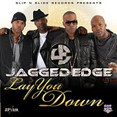 Lay You Down by Jagged Edge