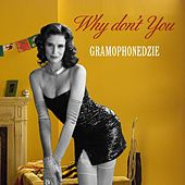 Why Don't You by Gramophonedzie