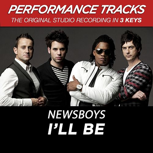 Premiere Performance Plus: I'll Be by Newsboys