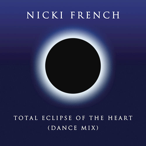 Total Eclipse of the Heart (Dance Mix) by Nicki French