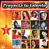 Proyecta tu talento de Various Artists